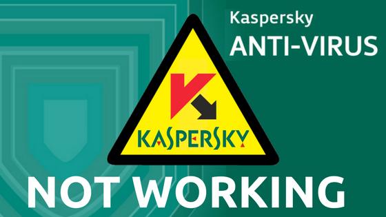 Kaspersky antivirus not working